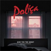 "Poliça's new album, ""Give You The Ghost"" is an awesome, chill ride."