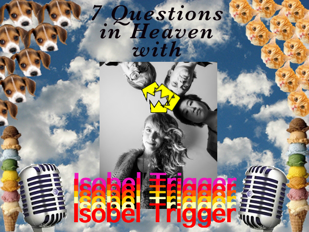 7 Questions Isobel Trigger