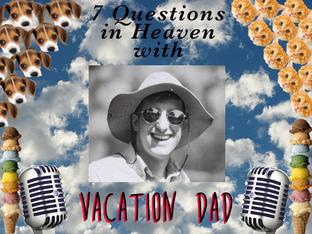 7 Questions Vacation Dad